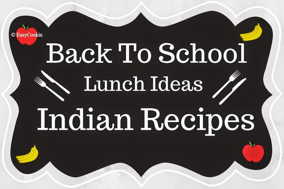 Back2School Lunch Ideas - Indian Recipes