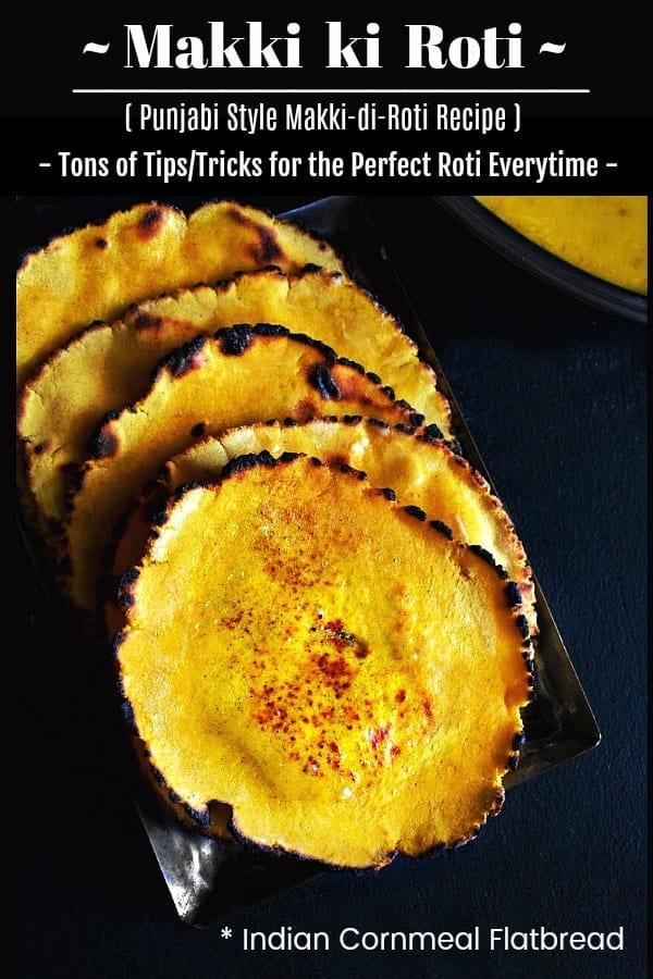 Makki Ki Roti: Punjabi Cornmeal Flatbread - #makki #makkikiroti #roti #indianfood #flatbread #sarson