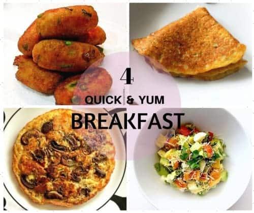 4 Quick - Yummy Breakfast Recipes