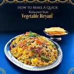 How To Make A Quick Restaurant Style Vegetable Biryani (Tips)
