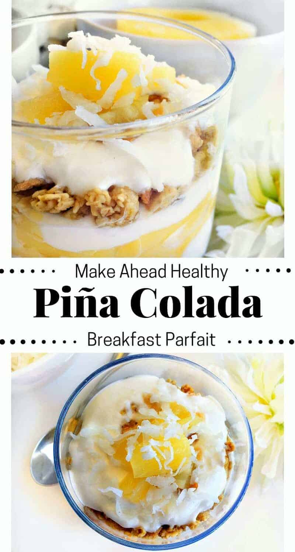 Make Ahead Healthy Pina Colada Breakfast Parfait: #SundaySupper #pinacolada #pineapple #breakfast #parfait
