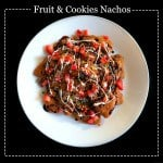 Fruit and Cookies Nachos – Super Easy #backtoschool Snack