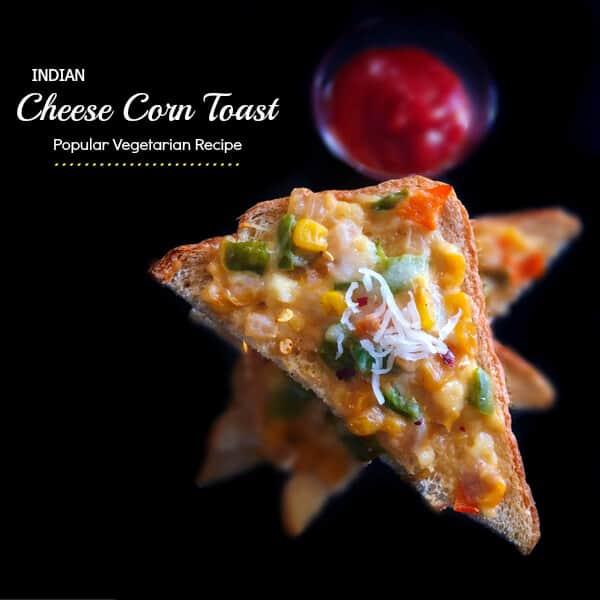 Indian Cheese Corn Toast Popular Vegetarian Recipe
