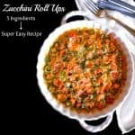 5 Ingredients Zucchini Roll Ups – Super Easy Recipe