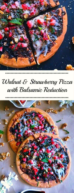 Walnut & Strawberry Pizza with Balsamic Reduction: #ad #walnuts #CG @Cawalnuts