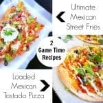 Mexican Street Fries & Tostada Pizza – 2 Game Time Mexican Recipes