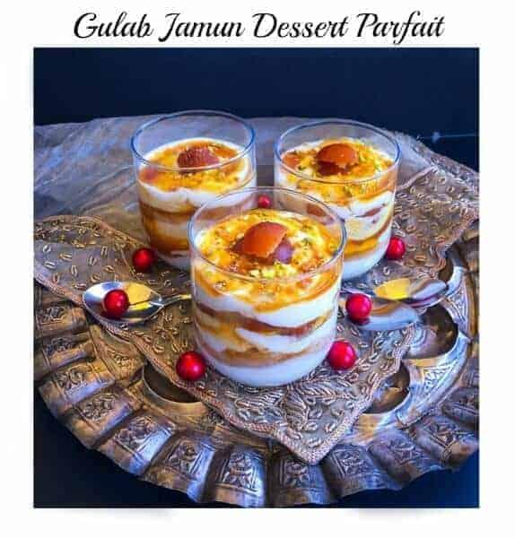 Gulab Jamun Dessert Parfait (Light Indian Dessert)