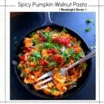 Spicy Pumpkin Walnut Pasta (Weeknight Dinner Recipe)