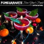 Pomegranate New Year's Punch (with Rum and Vodka) #StirringsMixologyContest