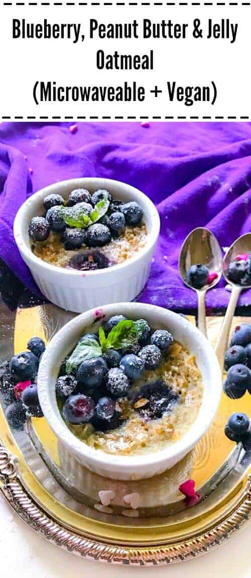 Blueberry, Peanut Butter and Jelly Oatmeal (Microwaveable + Vegan) : #ad @Welchs #IHeartPurple #AmericanHeartMonth #Welchs