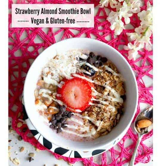 Strawberry Almond Smoothie Bowl - Vegan & Gluten-free