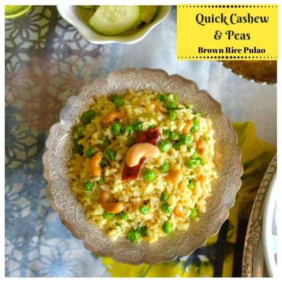 Quick Cashew and Peas Brown Rice Pulao