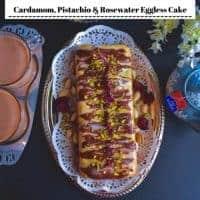 Cardamom, Pistachio and Rosewater Eggless Cake (using Yogurt)