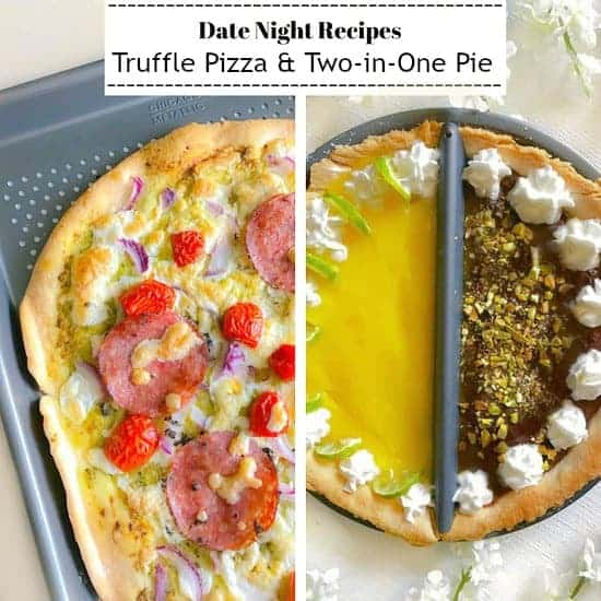 Truffle Pizza and Two-in-One Pie | 2 Date Night Recipes