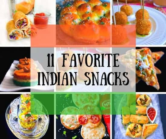 11 Favorite Indian Snacks (quick and easy)