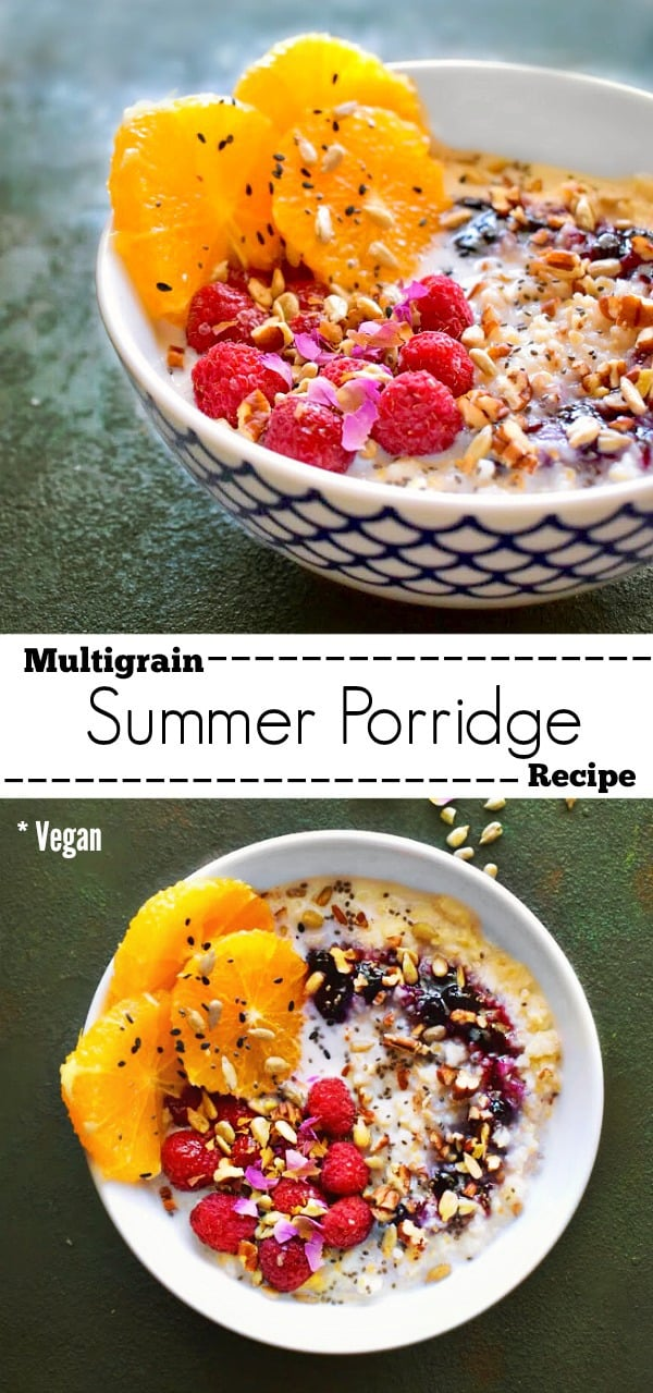 Multigrain Summer Porridge Recipe: #porridge #breakfast #bowl #healthy #vegan #summerfood