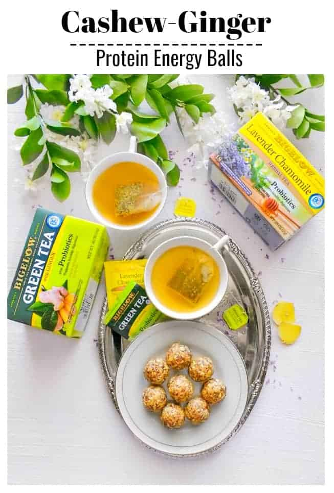 Cashew-Ginger Protein Energy Balls- #cashew #ginger #energyballs #proteins #TeaProudly, #BigelowTea, #Ad, #TeaProbiotics