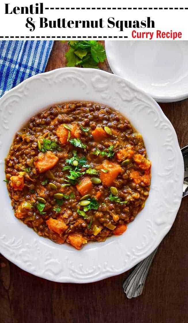 Lentil and Butternut Squash Curry Recipe: Delicious & Quick #butternutsquash #lentil #curry #vegan #glutenfree