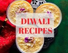 Diwali Recipes for snacks, desserts and entree