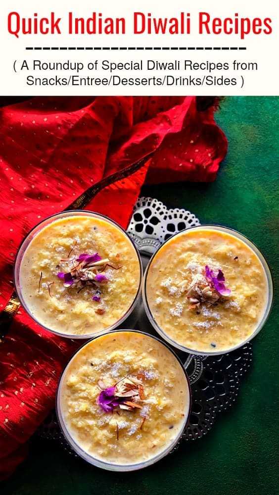 Quick Diwali Recipes: sweets, entree, sides, drink. #diwali #diwalisweets #kheer #mithai #indianfood #indiansweets