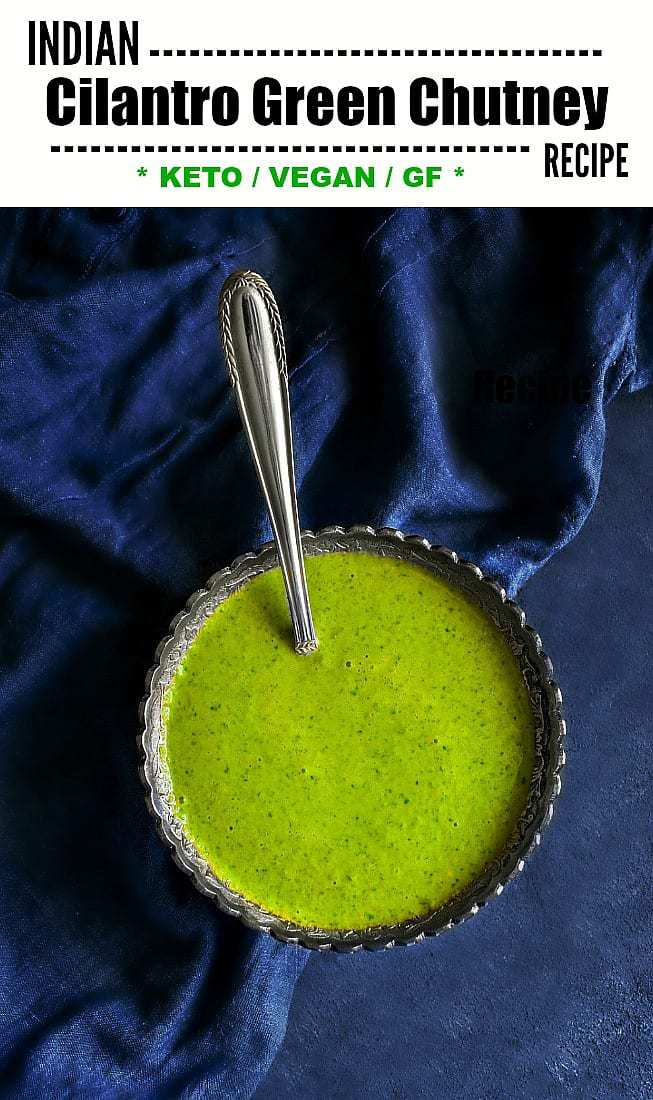 Dhaniya Chutney | Indian Cilantro Coriander Chutney (Keto / Vegan/ GF): Perfect for Samosa, Dosa, Sandwich, Tandoori Food or just anything #greenchutney #indianfood #ketorecipe #cilantrochutney #greenchutney