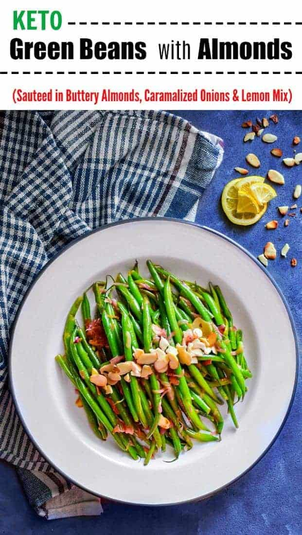 Easy Green Beans with Almonds (Sauteed in Buttery Almond, Caramelized Onion and Lemon Mix): #ketorecipe #ketodiet #greenbeans #almondine #greenbeansalmondine #almond