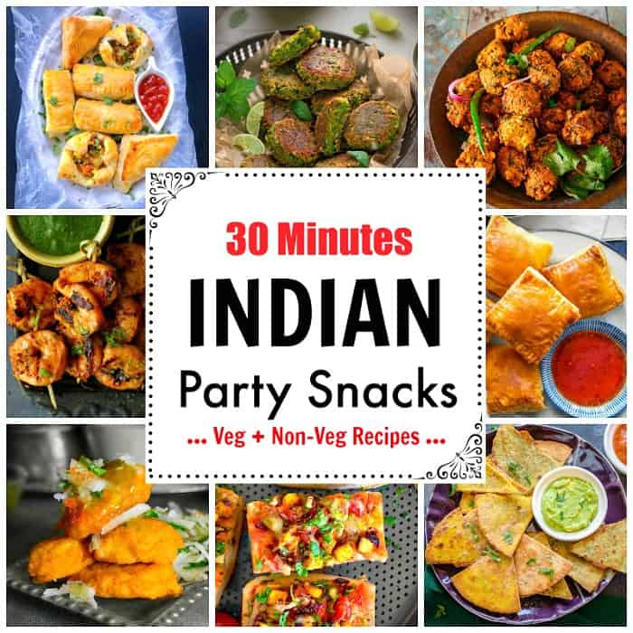 List of 30 Minutes Indian Party Snacks: chicken pakora, aloo tikki, paneer pizza, curry puff