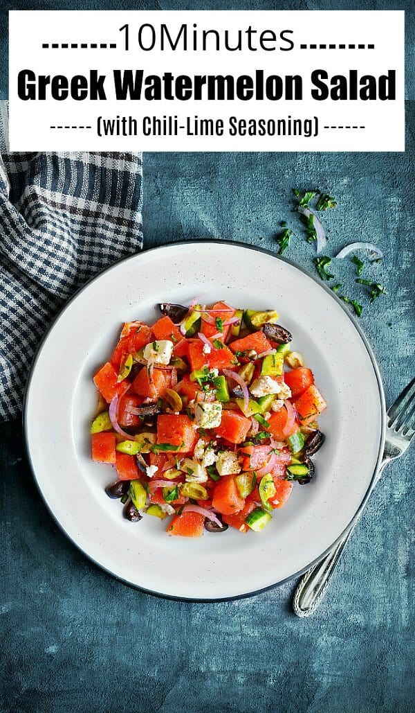 10 Minutes Greek Watermelon Salad with chili lime and cucumber