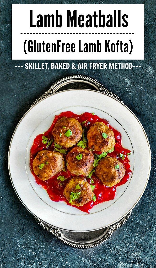 Lamb Meatballs - GlutenFree Lamb Kofta Recipe
